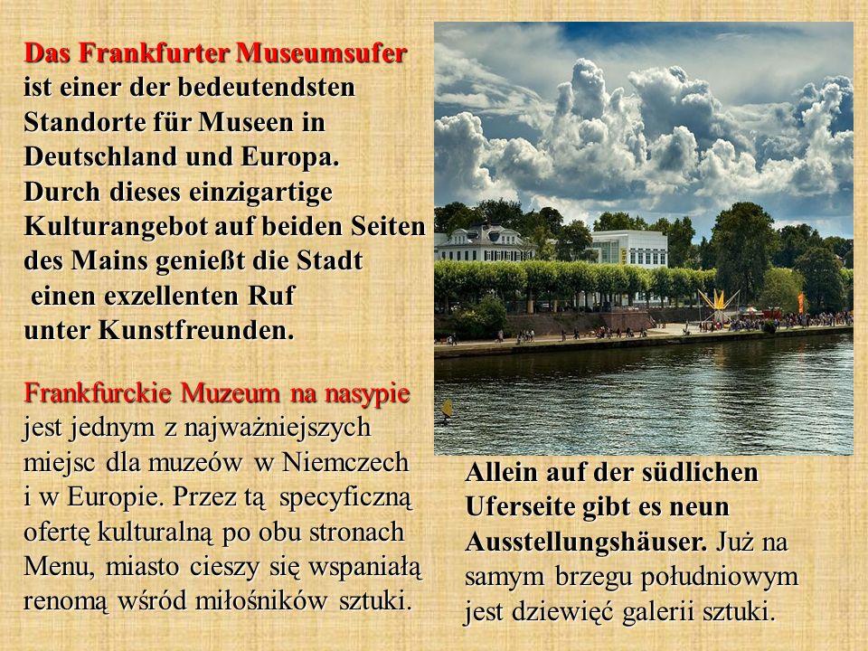 Das Frankfurter Museumsufer ist einer der bedeutendsten Standorte für Museen in Deutschland und Europa.