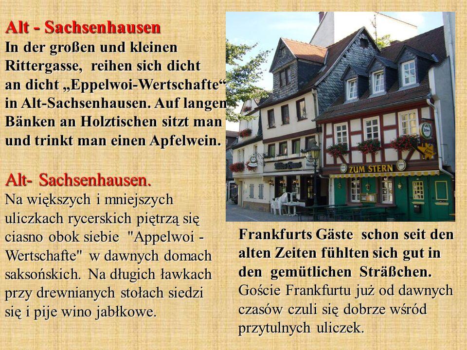 Frankfurts Gäste schon seit den alten Zeiten fühlten sich gut in den gemütlichen Sträßchen.
