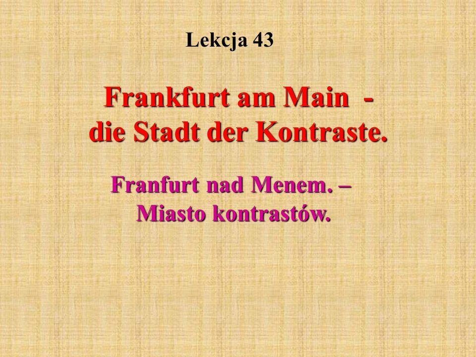 Frankfurt am Main - die Stadt der Kontraste. Franfurt nad Menem. – Miasto kontrastów. Lekcja 43