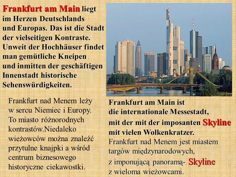 Frankfurt am Main liegt im Herzen Deutschlands und Europas.