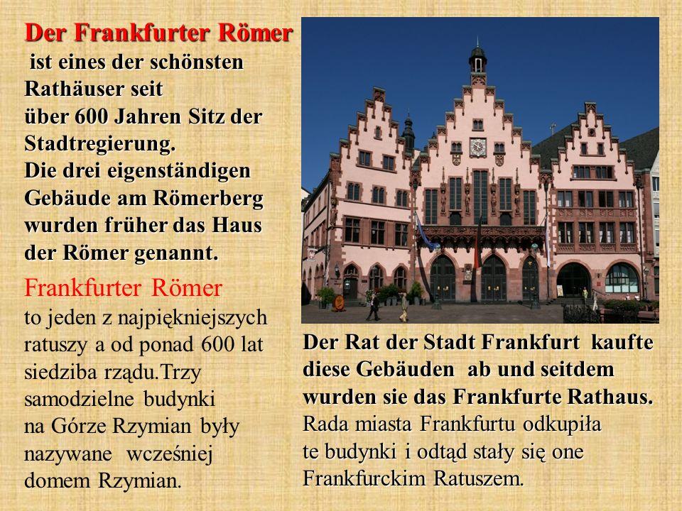 Der Frankfurter Römer ist eines der schönsten Rathäuser seit über 600 Jahren Sitz der Stadtregierung.