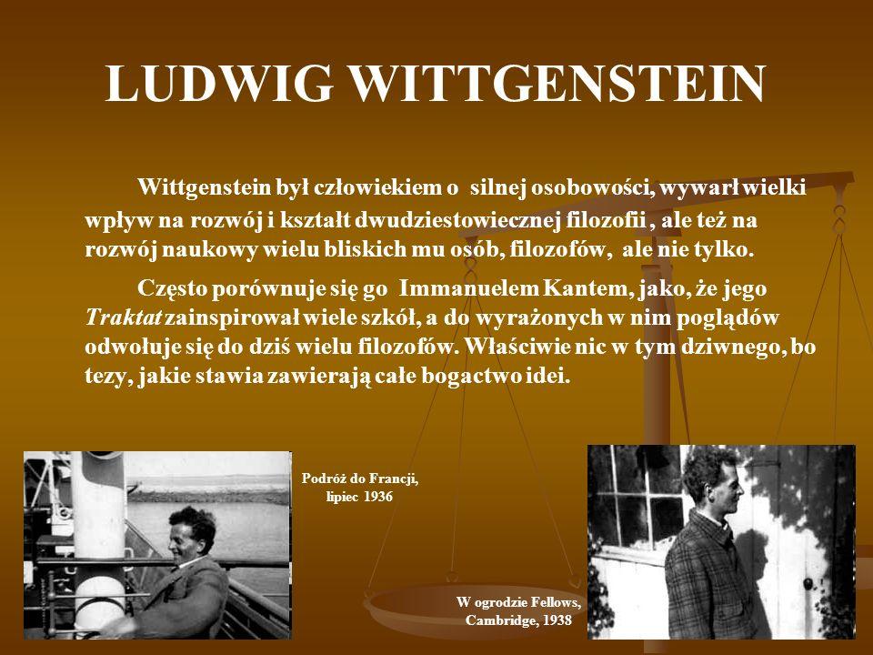 LUDWIG WITTGENSTEIN Wittgenstein był człowiekiem o silnej osobowości, wywarł wielki wpływ na rozwój i kształt dwudziestowiecznej filozofii, ale też na