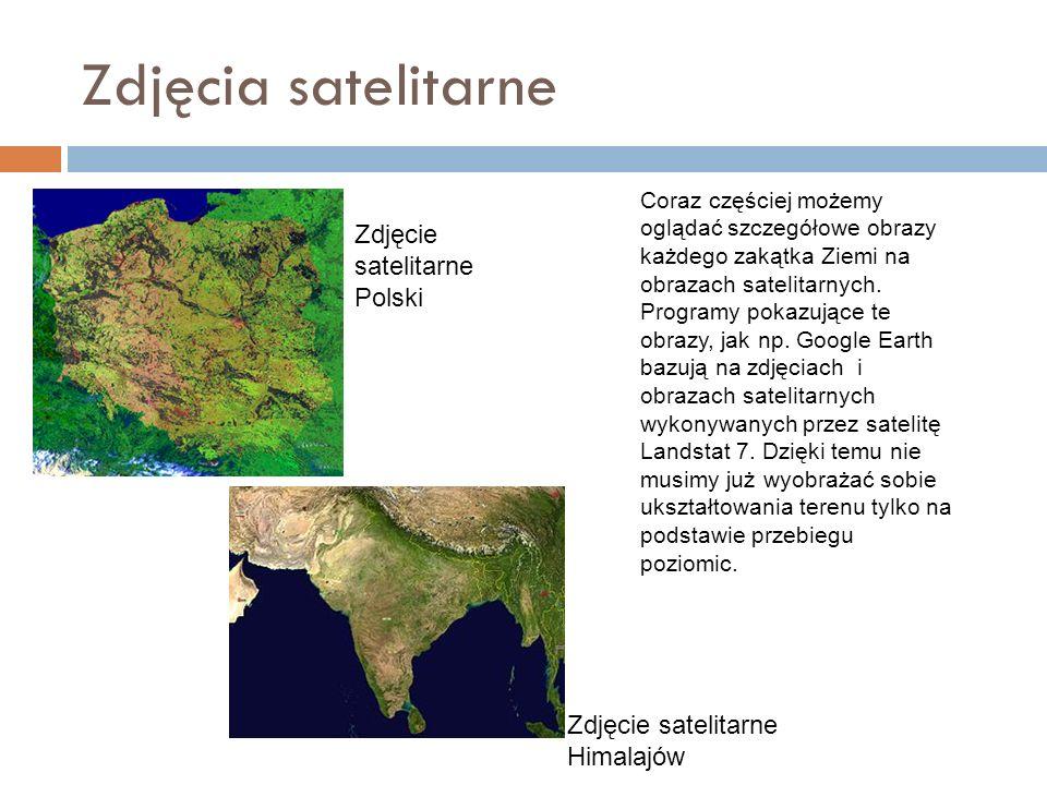 Zdjęcia satelitarne Coraz częściej możemy oglądać szczegółowe obrazy każdego zakątka Ziemi na obrazach satelitarnych. Programy pokazujące te obrazy, j