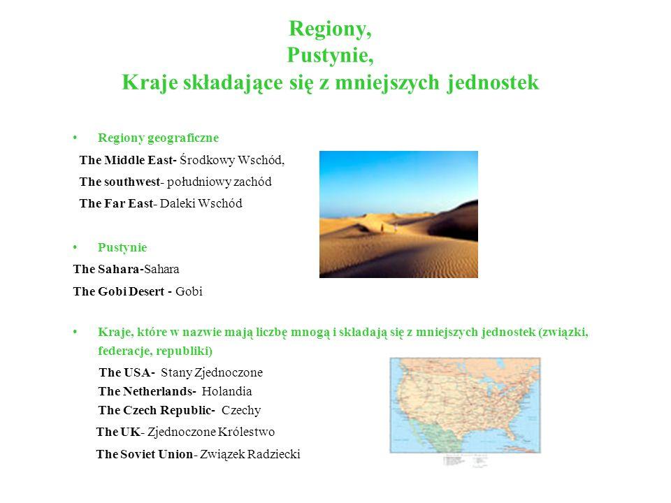 Regiony, Pustynie, Kraje składające się z mniejszych jednostek Regiony geograficzne The Middle East- Środkowy Wschód, The southwest- południowy zachód