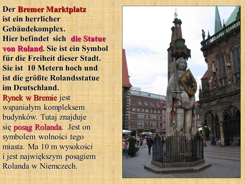 Der Bremer Marktplatz ist ein herrlicher Gebäudekomplex. Hier befindet sich die Statue von Roland. Sie ist ein Symbol für die Freiheit dieser Stadt. S