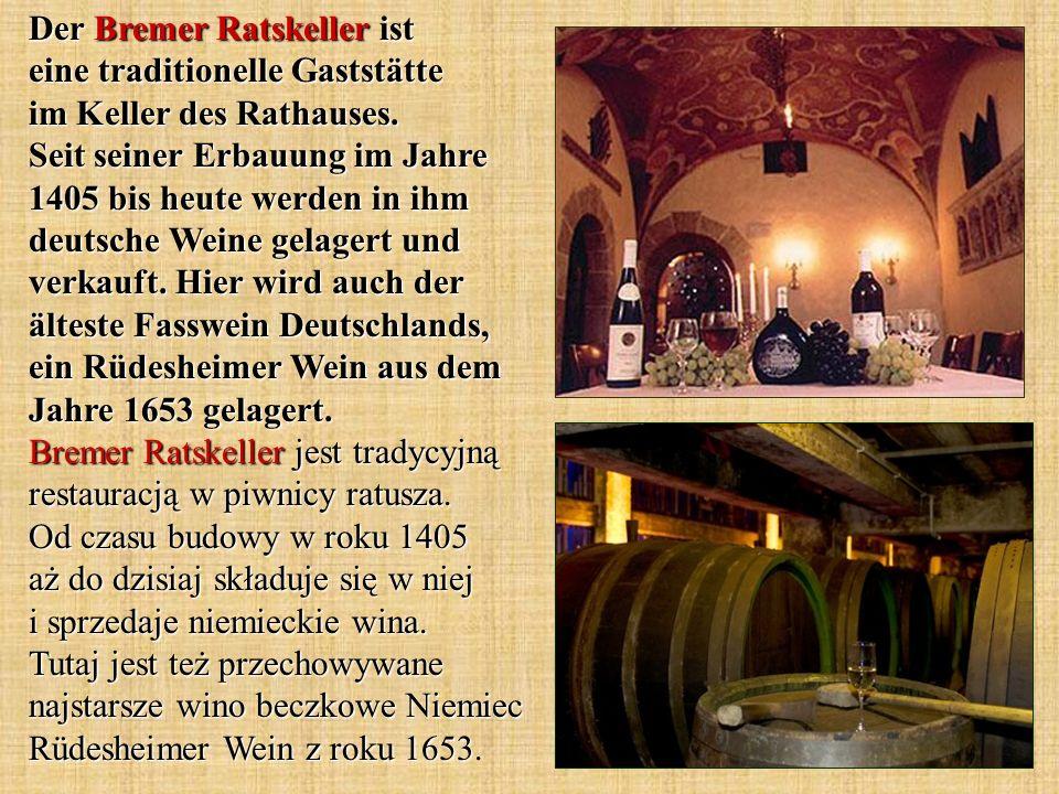 Der Bremer Ratskeller ist eine traditionelle Gaststätte im Keller des Rathauses. Seit seiner Erbauung im Jahre 1405 bis heute werden in ihm deutsche W