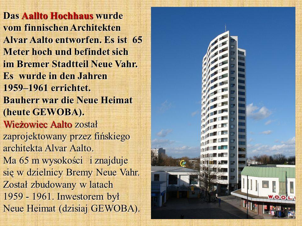 Das Aallto Hochhaus wurde vom finnischen Architekten Alvar Aalto entworfen. Es ist 65 Meter hoch und befindet sich im Bremer Stadtteil Neue Vahr. Es w