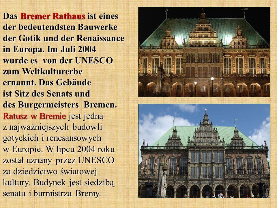 Das Bremer Rathaus ist eines der bedeutendsten Bauwerke der Gotik und der Renaissance in Europa. Im Juli 2004 wurde es von der UNESCO zum Weltkulturer