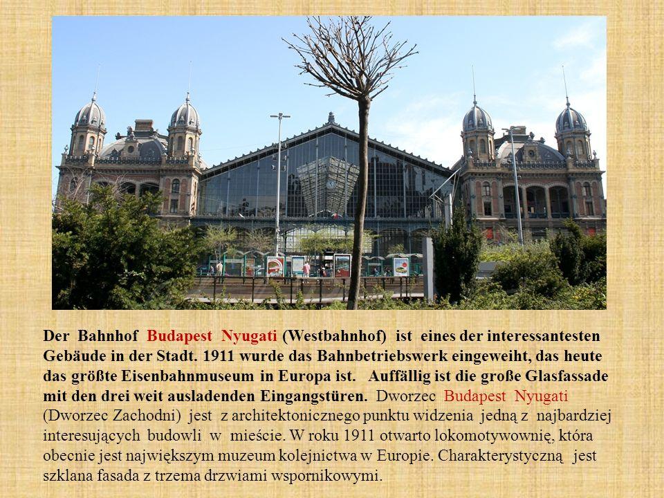 Der Bahnhof Budapest Nyugati (Westbahnhof) ist eines der interessantesten Gebäude in der Stadt.