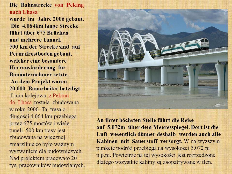 Die Bahnstrecke von Peking nach Lhasa wurde im Jahre 2006 gebaut.