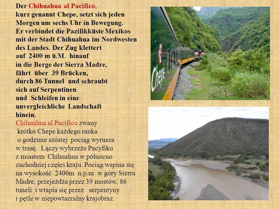 Der Chihuahua al Pacifico, kurz genannt Chepe, setzt sich jeden Morgen um sechs Uhr in Bewegung.