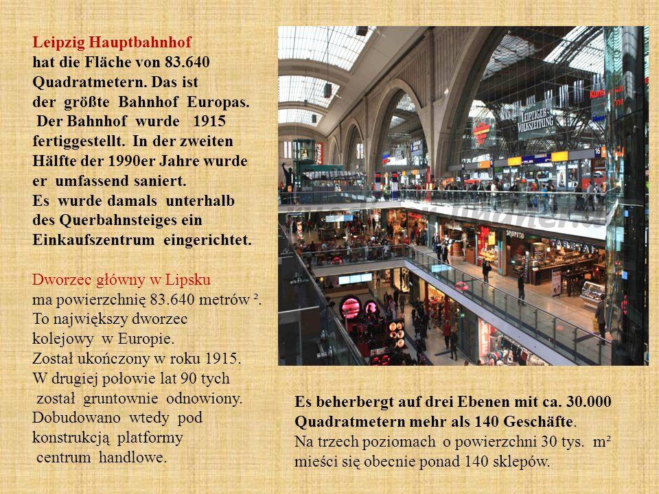Leipzig Hauptbahnhof hat die Fläche von 83.640 Quadratmetern.