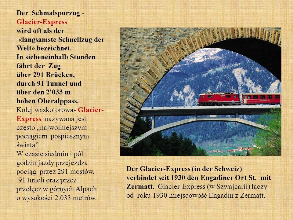 Der Schmalspurzug - Glacier-Express wird oft als der «langsamste Schnellzug der Welt» bezeichnet.