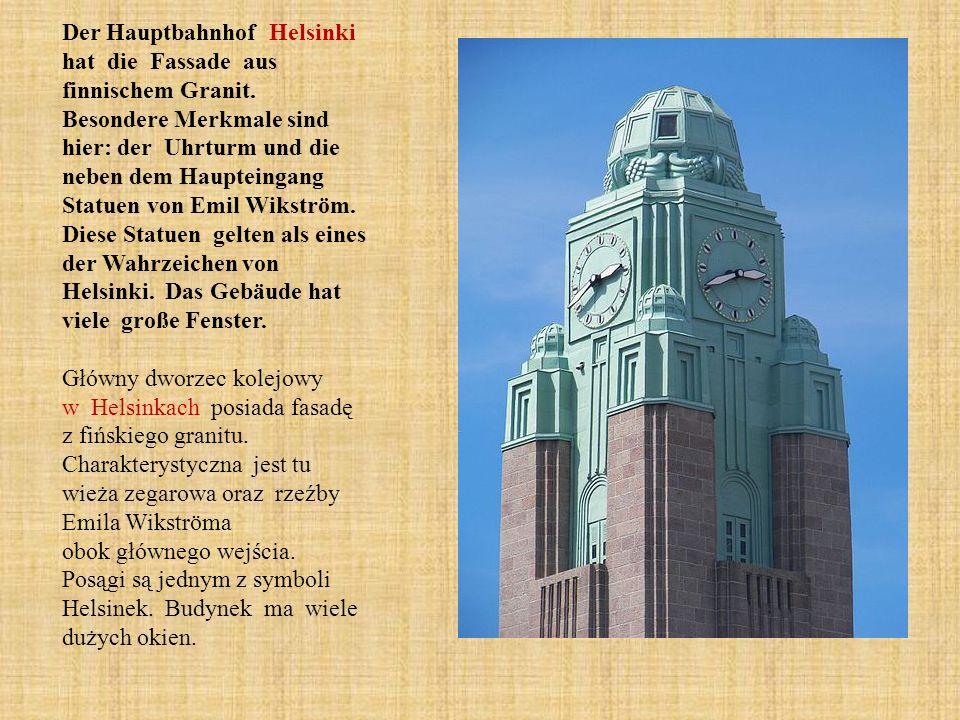 Der Hauptbahnhof Helsinki hat die Fassade aus finnischem Granit.