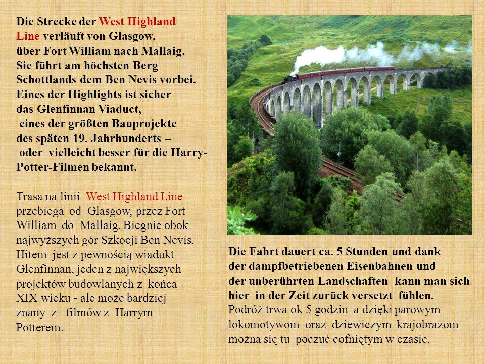 Die Strecke der West Highland Line verläuft von Glasgow, über Fort William nach Mallaig.