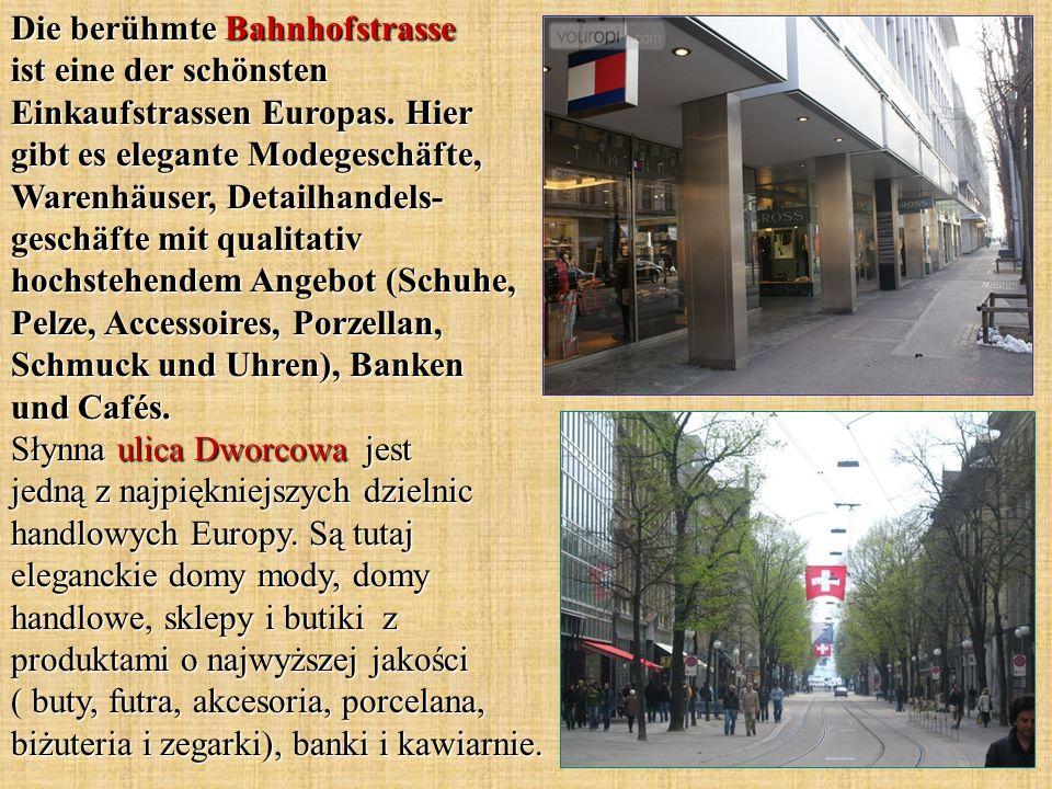Die berühmte Bahnhofstrasse ist eine der schönsten Einkaufstrassen Europas.
