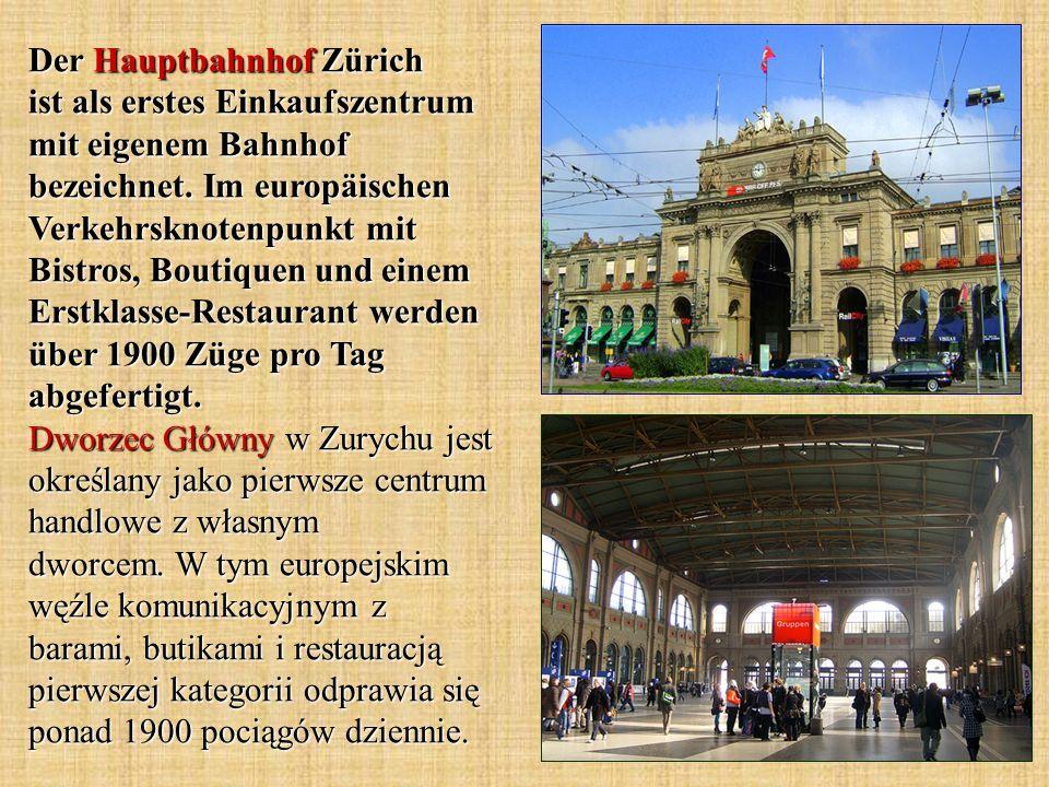 Der Hauptbahnhof Zürich ist als erstes Einkaufszentrum mit eigenem Bahnhof bezeichnet.