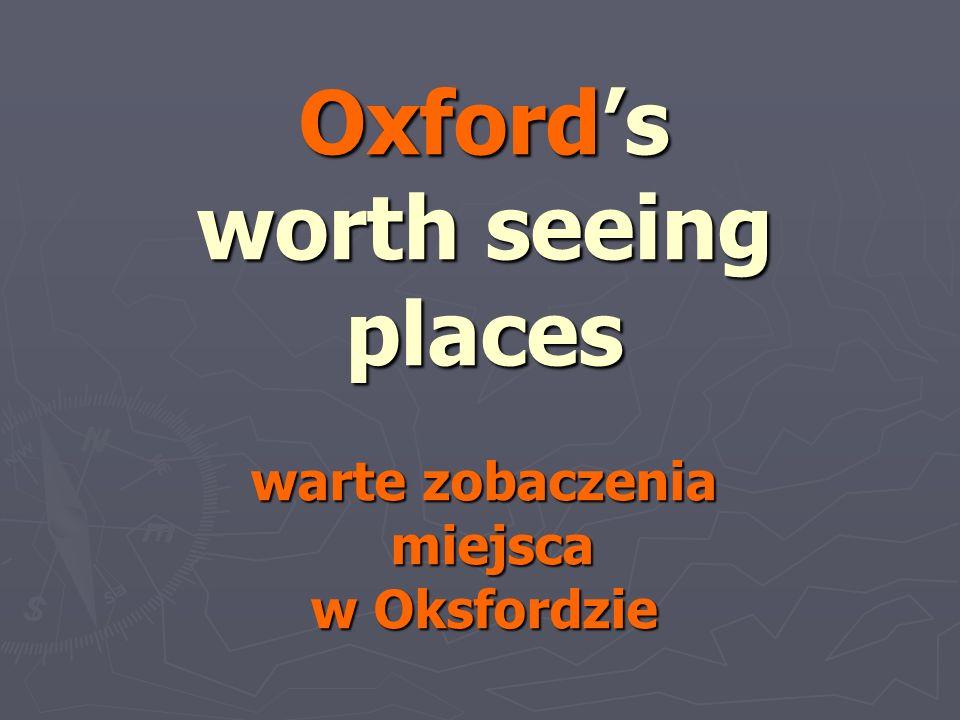 Oxfords worth seeing places warte zobaczenia miejsca w Oksfordzie