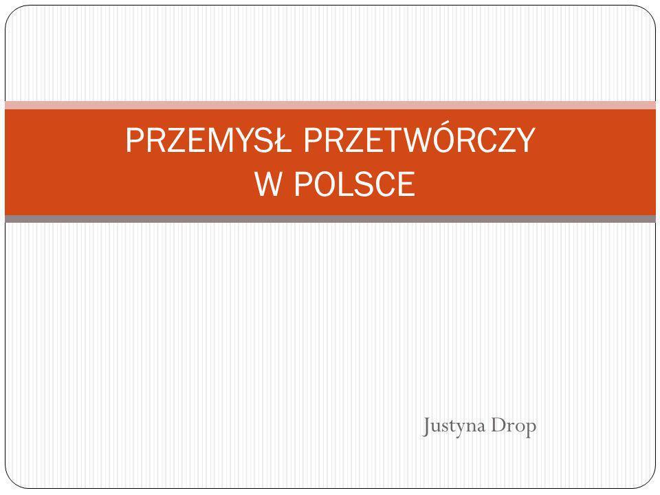 Justyna Drop PRZEMYSŁ PRZETWÓRCZY W POLSCE
