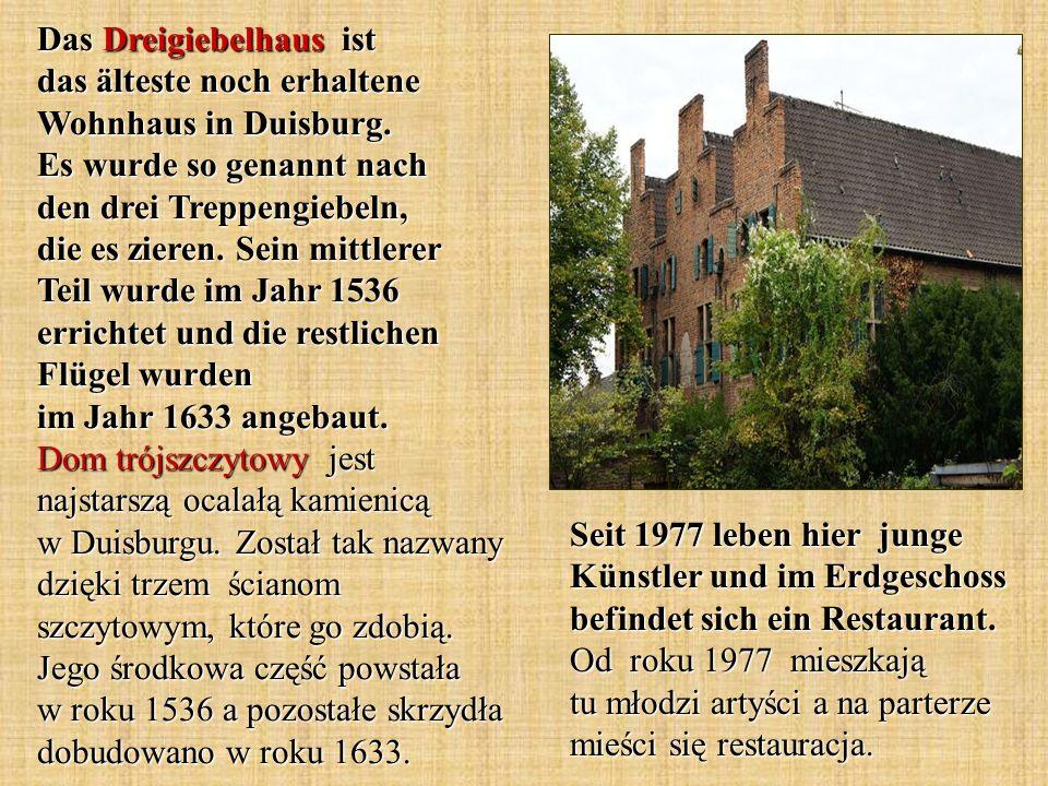 Das Dreigiebelhaus ist das älteste noch erhaltene Wohnhaus in Duisburg. Es wurde so genannt nach den drei Treppengiebeln, die es zieren. Sein mittlere