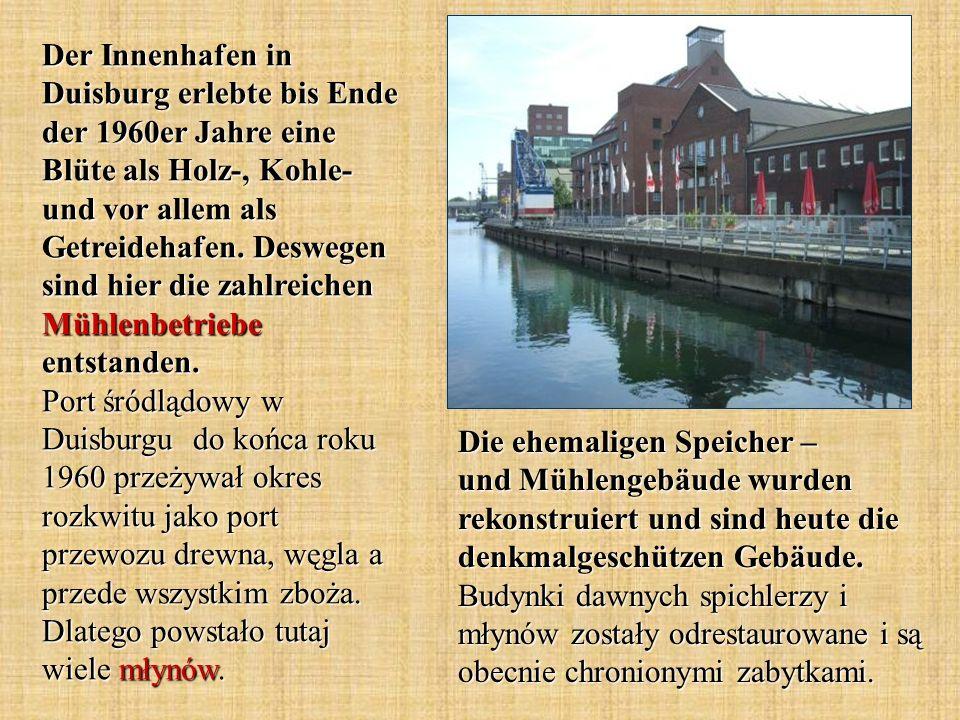 Die ehemaligen Speicher – und Mühlengebäude wurden rekonstruiert und sind heute die denkmalgeschützen Gebäude. Budynki dawnych spichlerzy i młynów zos