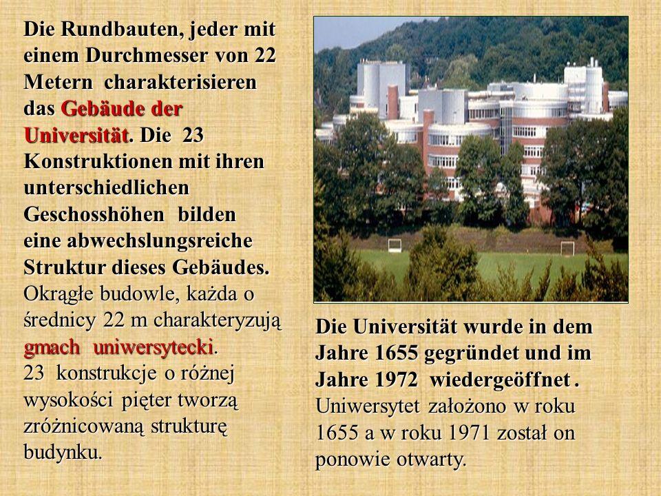 Die Rundbauten, jeder mit einem Durchmesser von 22 Metern charakterisieren das Gebäude der Universität. Die 23 Konstruktionen mit ihren unterschiedlic