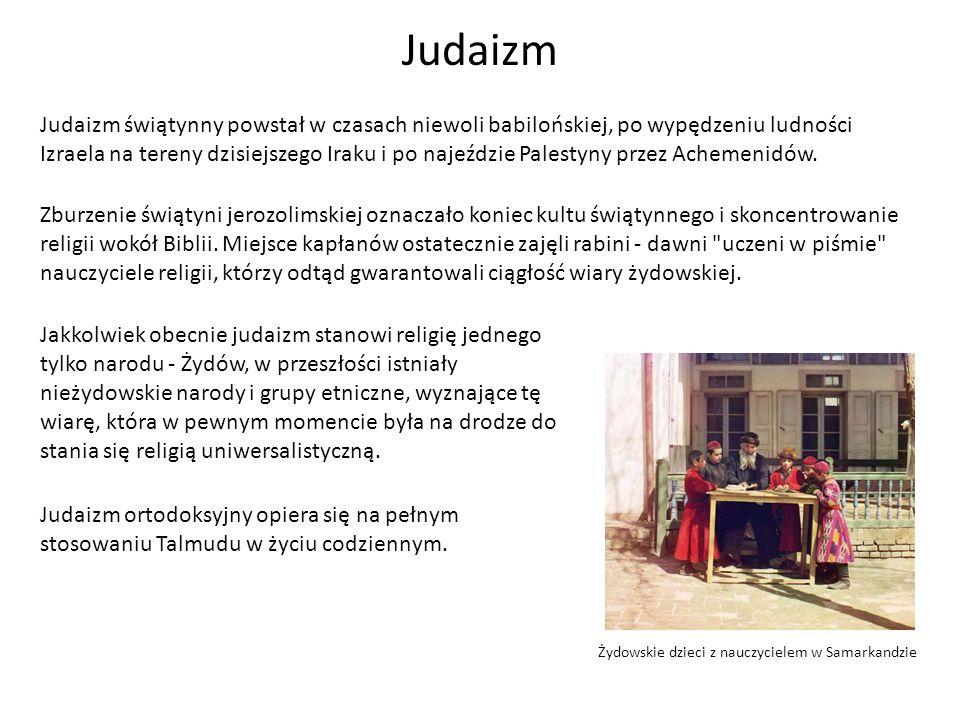 Żydowskie dzieci z nauczycielem w Samarkandzie Judaizm Judaizm świątynny powstał w czasach niewoli babilońskiej, po wypędzeniu ludności Izraela na ter
