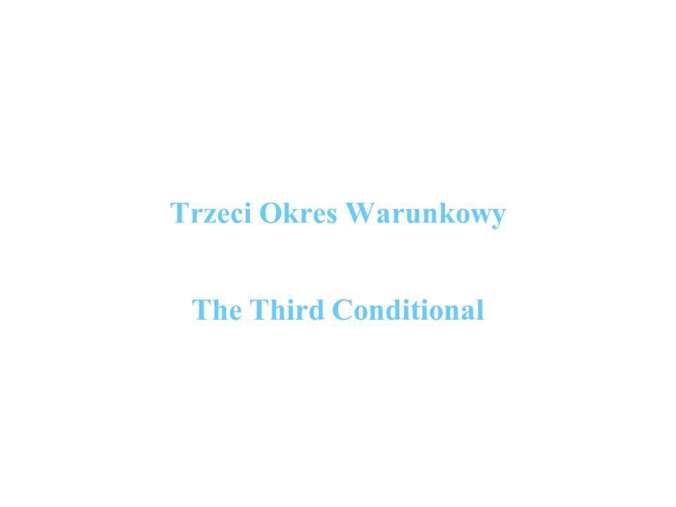 Trzeci Okres Warunkowy The Third Conditional