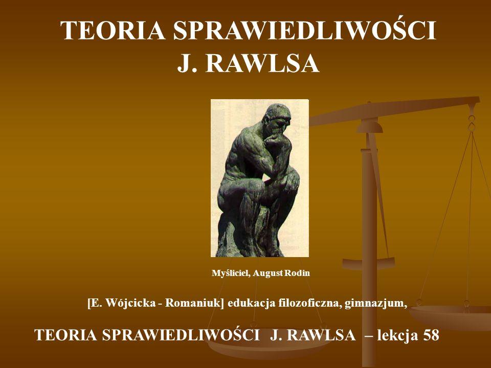 TEORIA SPRAWIEDLIWOŚCI J. RAWLSA Myśliciel, August Rodin [E.