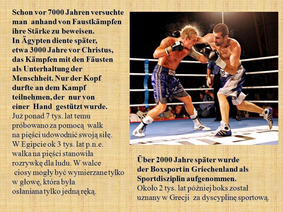 Schon vor 7000 Jahren versuchte man anhand von Faustkämpfen ihre Stärke zu beweisen. In Ägypten diente später, etwa 3000 Jahre vor Christus, das Kämpf