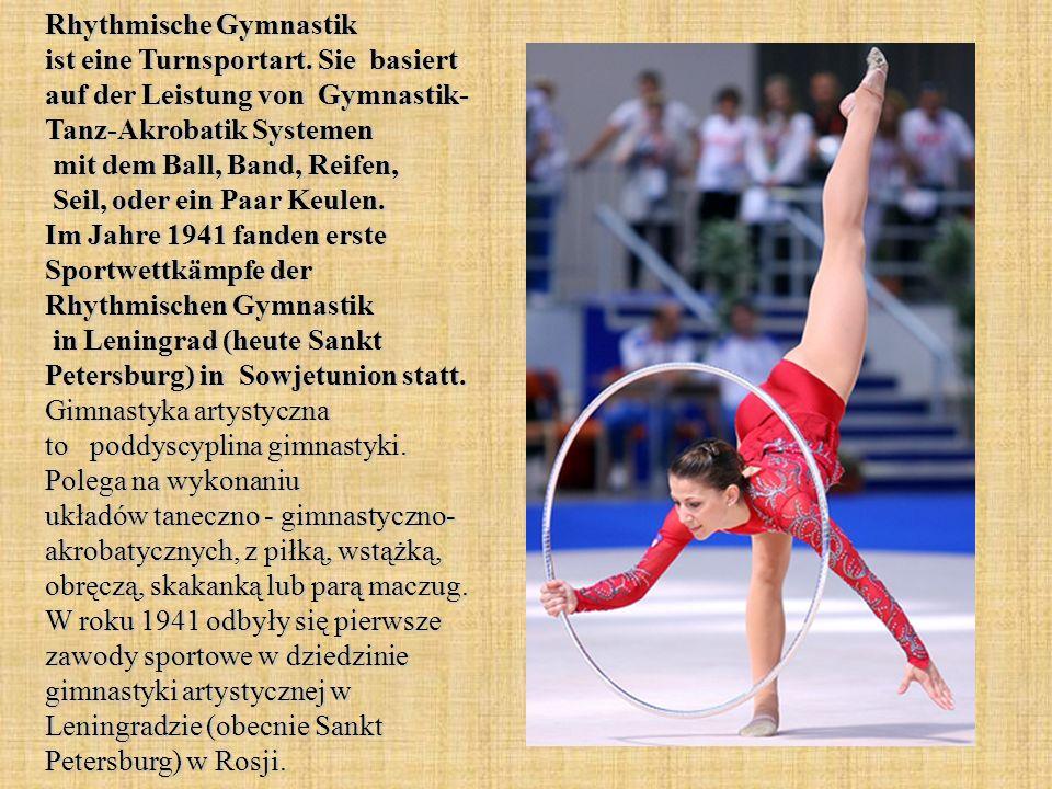Rhythmische Gymnastik ist eine Turnsportart. Sie basiert auf der Leistung von Gymnastik- Tanz-Akrobatik Systemen mit dem Ball, Band, Reifen, Seil, ode