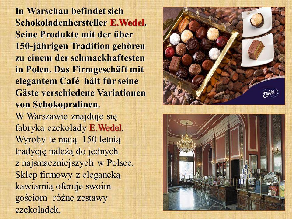 In Warschau befindet sich Schokoladenhersteller E.Wedel.