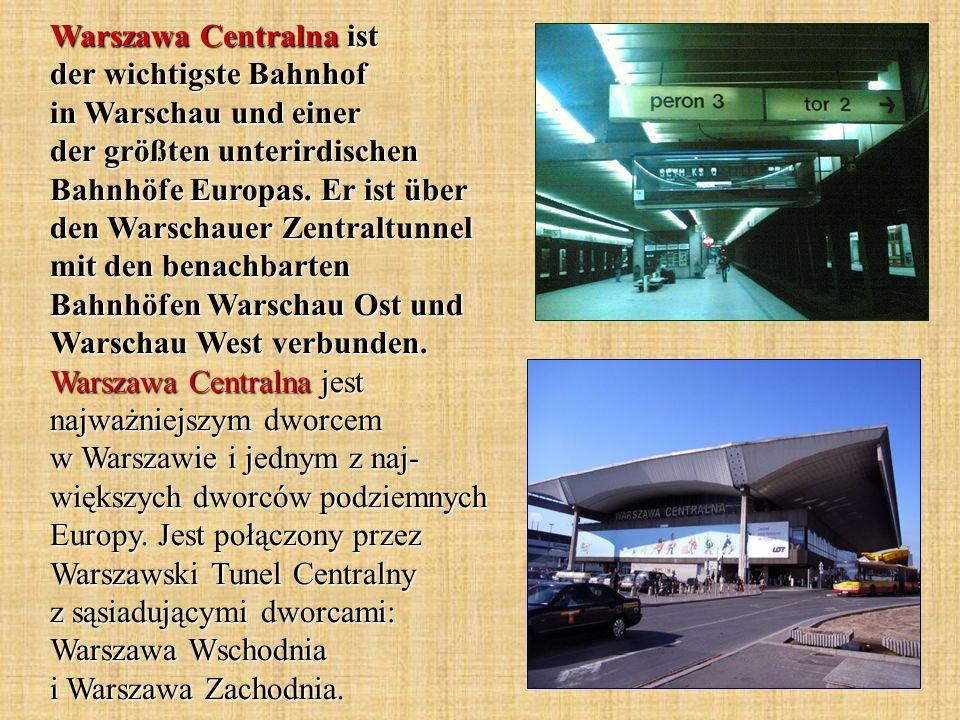 Warszawa Centralna ist der wichtigste Bahnhof in Warschau und einer der größten unterirdischen Bahnhöfe Europas.