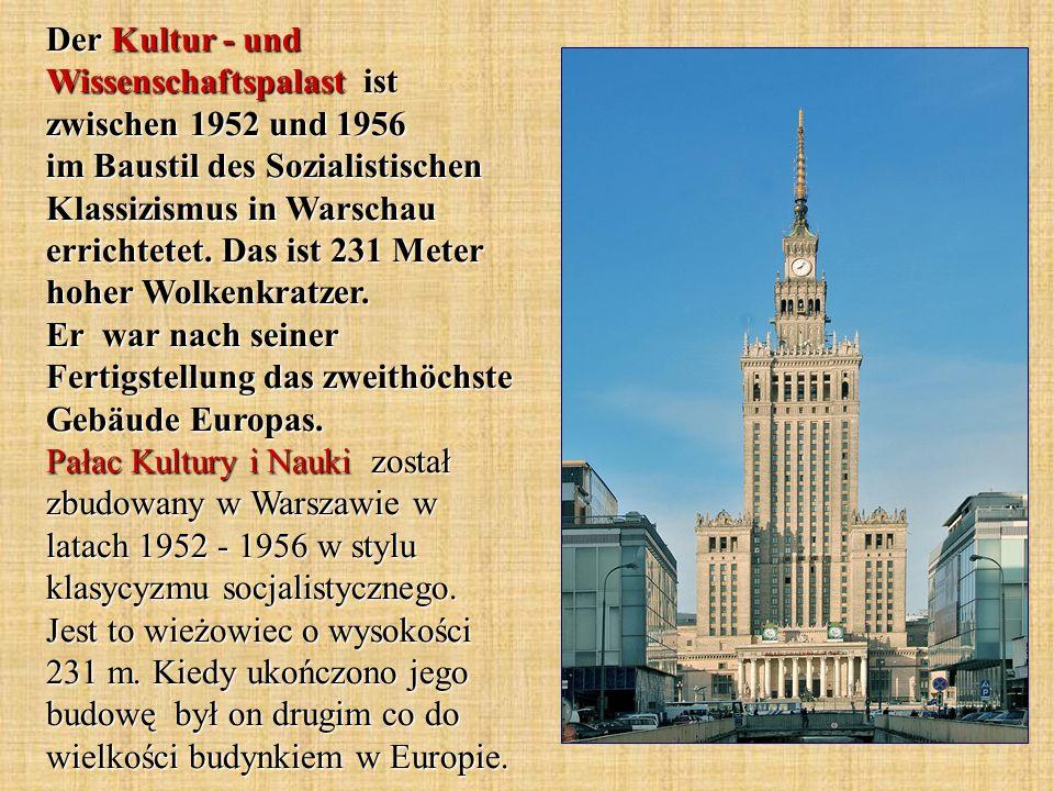 Der Kultur - und Wissenschaftspalast ist zwischen 1952 und 1956 im Baustil des Sozialistischen Klassizismus in Warschau errichtetet.