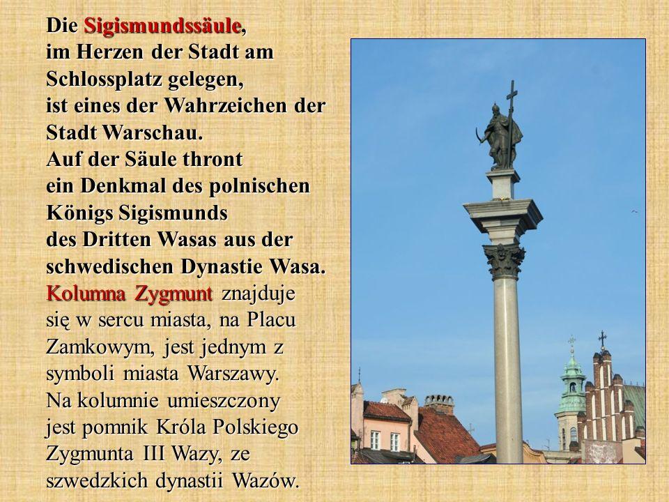 Die Sigismundssäule, im Herzen der Stadt am Schlossplatz gelegen, ist eines der Wahrzeichen der Stadt Warschau.
