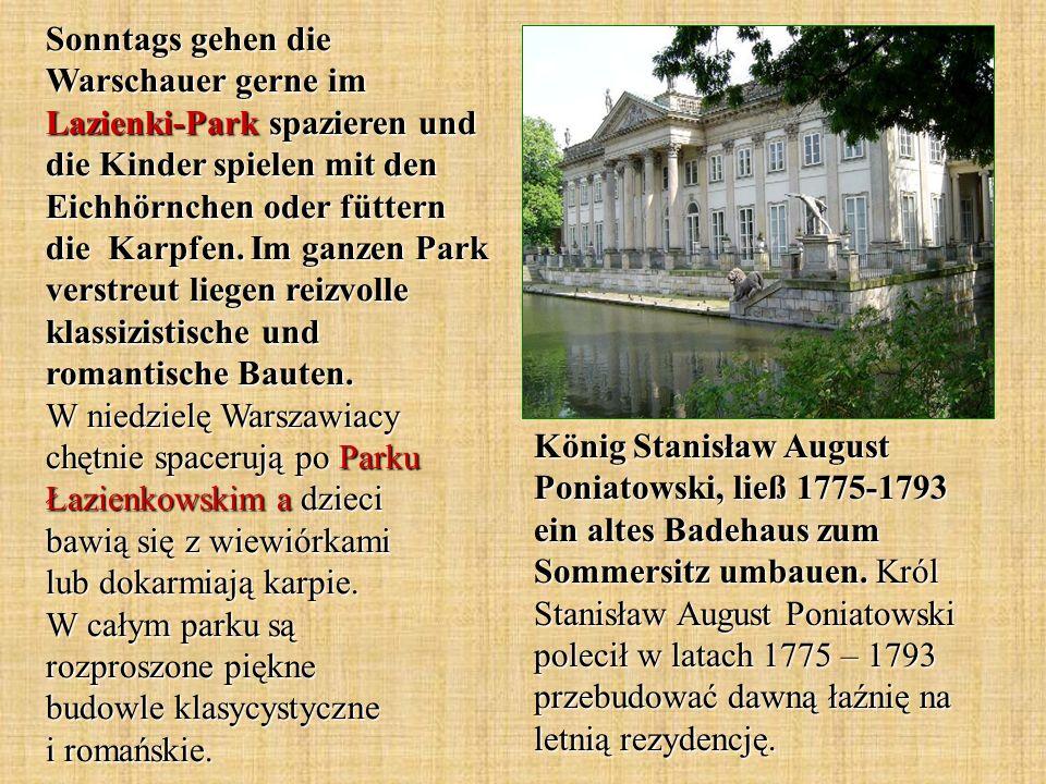 Sonntags gehen die Warschauer gerne im Lazienki-Park spazieren und die Kinder spielen mit den Eichhörnchen oder füttern die Karpfen.