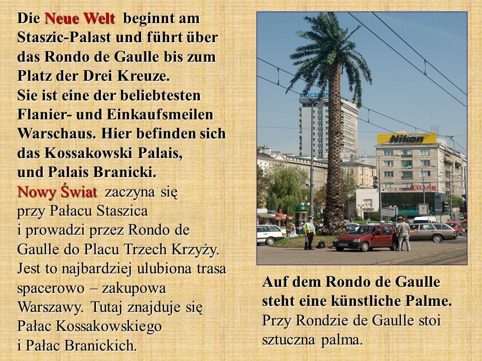Die Neue Welt beginnt am Staszic-Palast und führt über das Rondo de Gaulle bis zum Platz der Drei Kreuze.