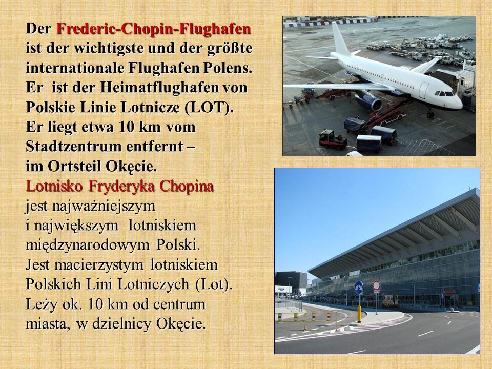 Der Frederic-Chopin-Flughafen ist der wichtigste und der größte internationale Flughafen Polens.
