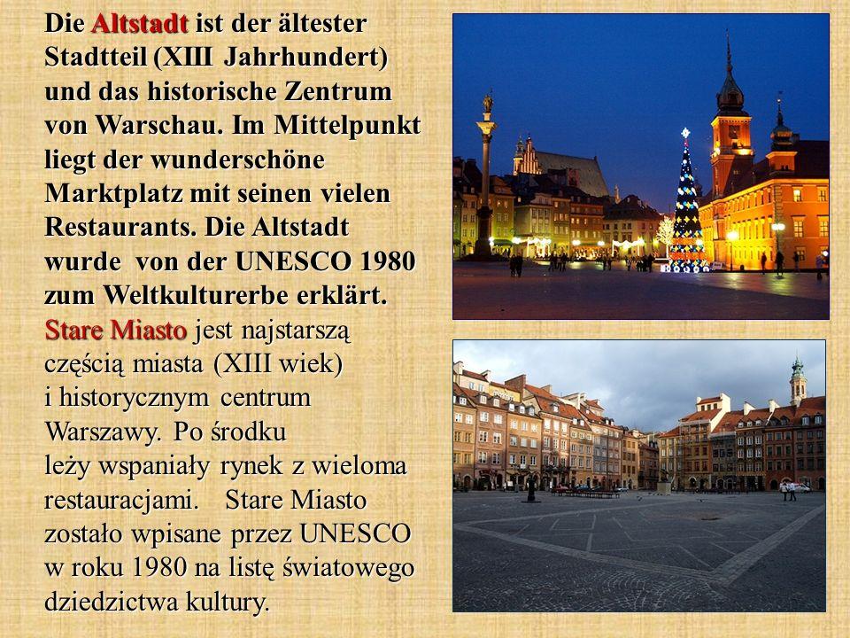 Die Altstadt ist der ältester Stadtteil (XIII Jahrhundert) und das historische Zentrum von Warschau.