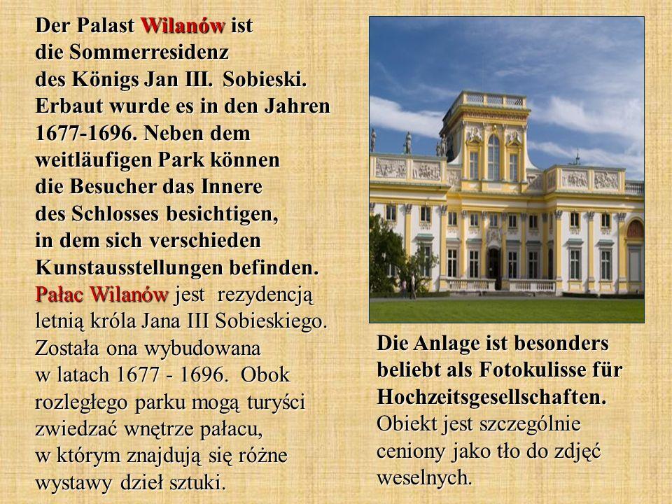 Der Palast Wilanów ist die Sommerresidenz des Königs Jan III.