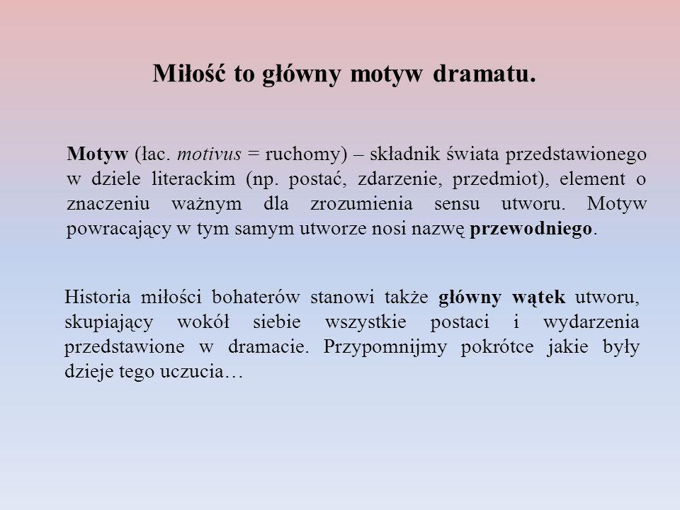 Motyw (łac. motivus = ruchomy) – składnik świata przedstawionego w dziele literackim (np. postać, zdarzenie, przedmiot), element o znaczeniu ważnym dl