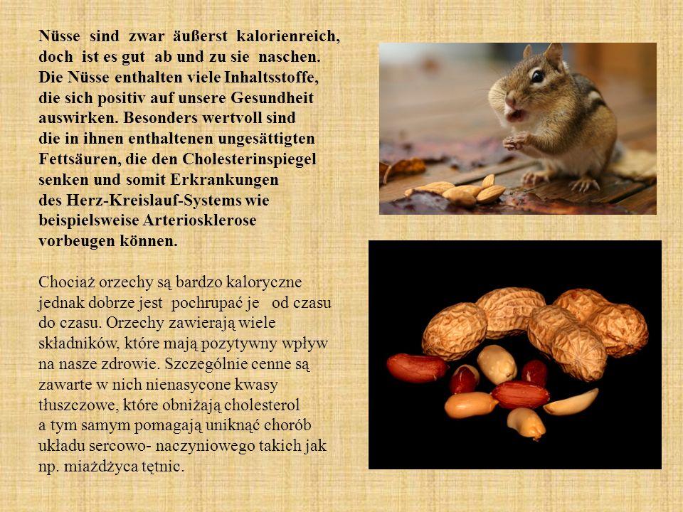 Nüsse sind zwar äußerst kalorienreich, doch ist es gut ab und zu sie naschen.