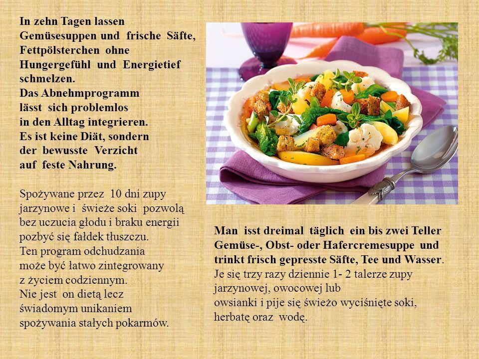 In zehn Tagen lassen Gemüsesuppen und frische Säfte, Fettpölsterchen ohne Hungergefühl und Energietief schmelzen.