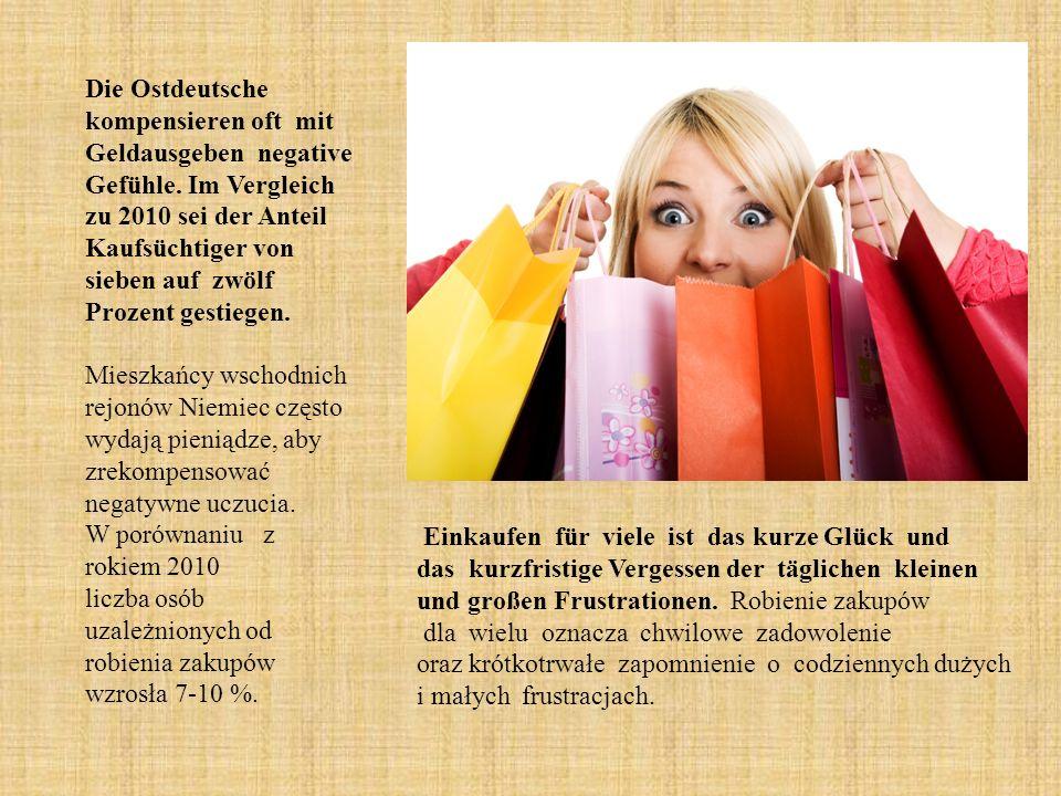 Die Ostdeutsche kompensieren oft mit Geldausgeben negative Gefühle.
