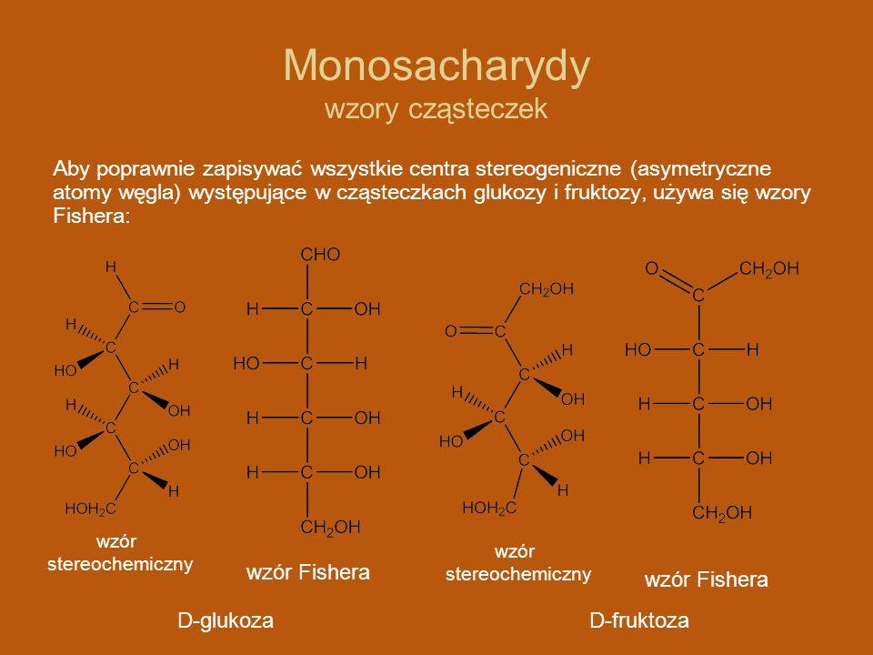Monosacharydy właściwości fizyczne Glukoza i fruktoza: -w temperaturze pokojowej, są substancjami krystalicznymi -mają biały kolor -mają słodki smak -bardzo dobrze rozpuszczają się w wodzie -nierozpuszczalne w alkoholu i innych rozpuszczalnikach organicznych -odczyn roztworu wodnego obu związków jest obojętny (pH=7) Nierozpuszczalne w rozpuszczalnikach organicznych Bardzo dobrze rozpuszczalne w wodzie