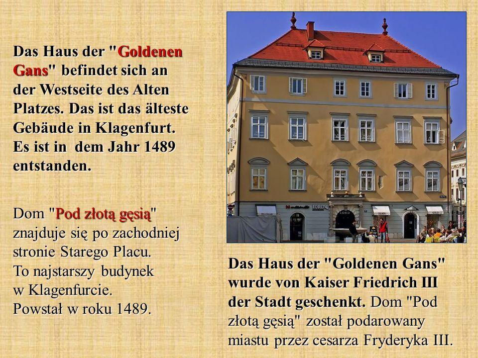 Das Haus der Goldenen Gans wurde von Kaiser Friedrich III der Stadt geschenkt.