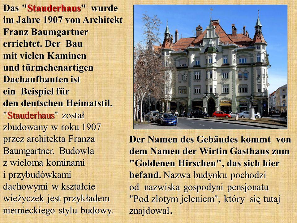 Das Stauderhaus wurde im Jahre 1907 von Architekt Franz Baumgartner errichtet.