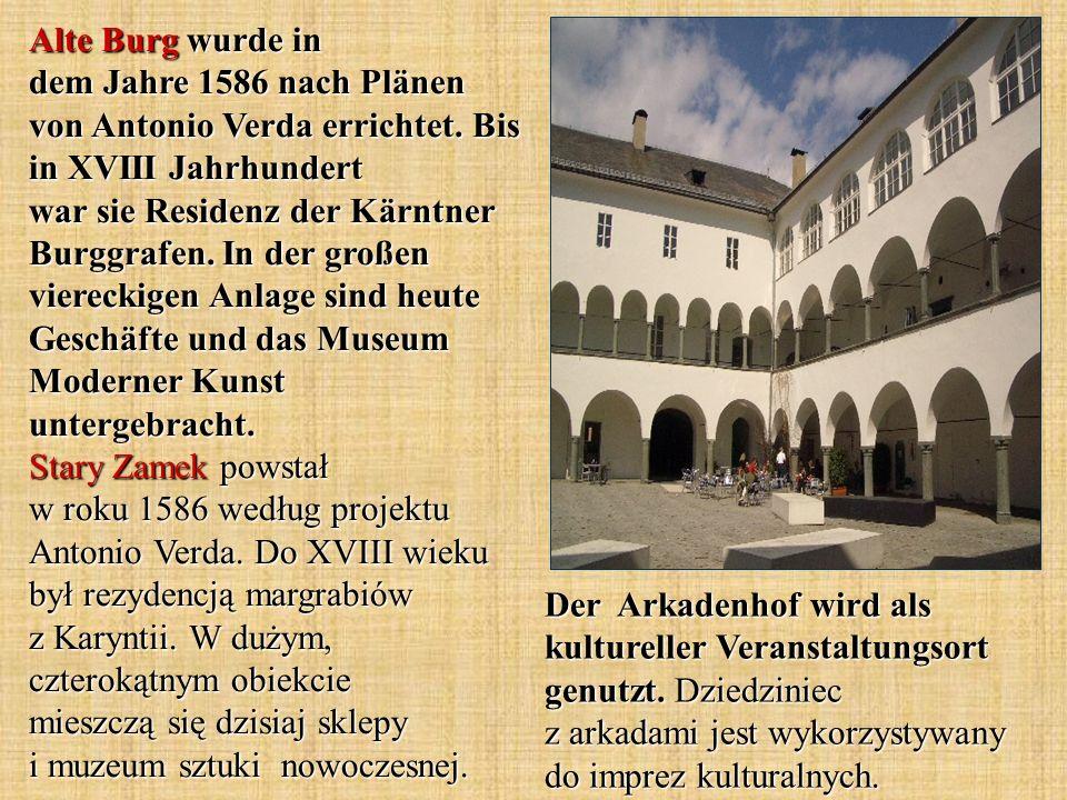Alte Burg wurde in dem Jahre 1586 nach Plänen von Antonio Verda errichtet.