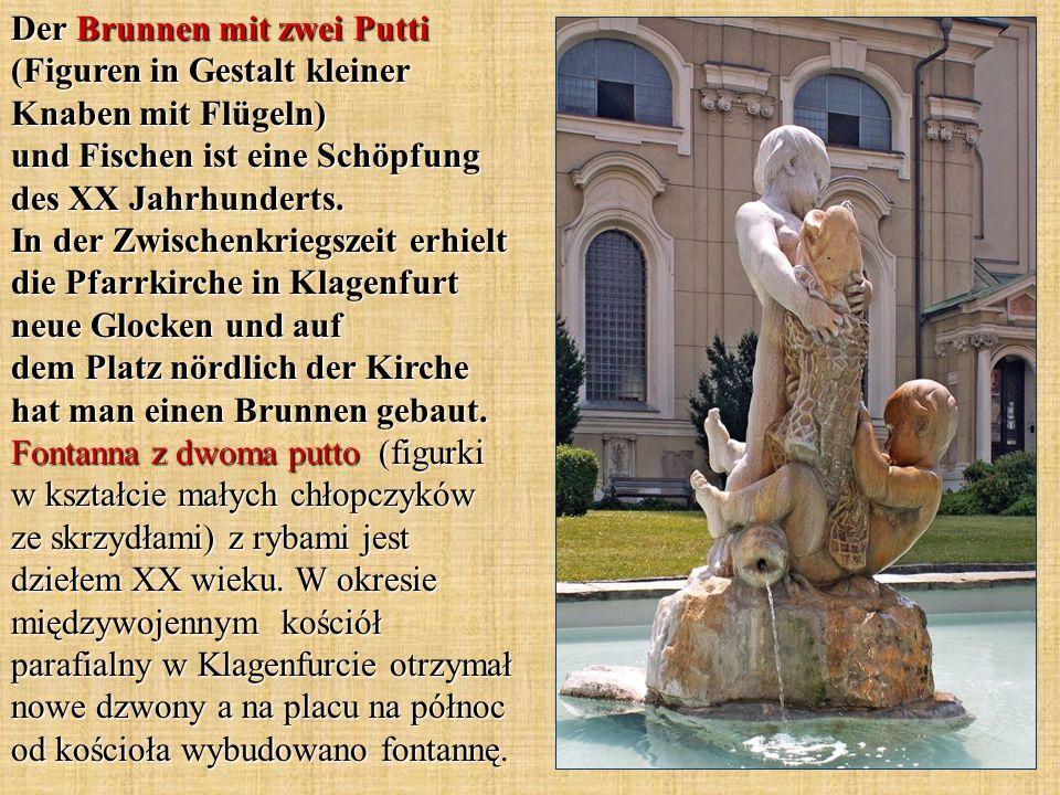 Der Brunnen mit zwei Putti (Figuren in Gestalt kleiner Knaben mit Flügeln) und Fischen ist eine Schöpfung des XX Jahrhunderts.