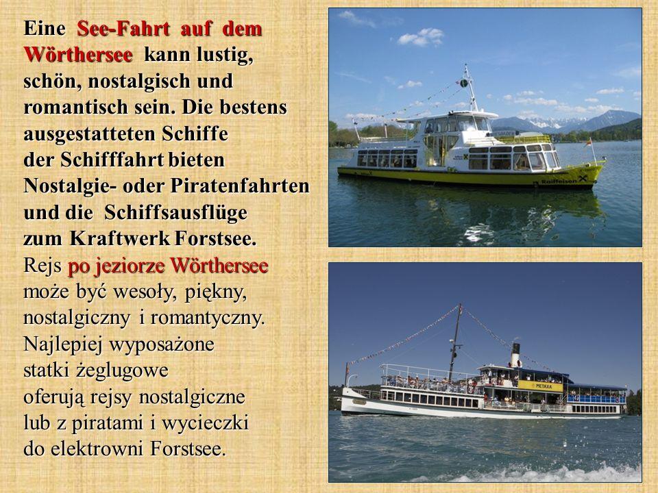 Eine See-Fahrt auf dem Wörthersee kann lustig, schön, nostalgisch und romantisch sein.